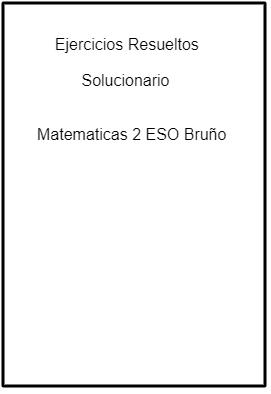 Ejercicios Resueltos Matematicas 2 ESO Bruño