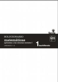 Solucionario Matematicas 1 Bachillerato SM Ciencias Sociales CCSS Savia