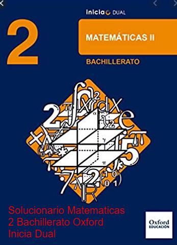 Solucionario Matematicas 2 Bachillerato Oxford Inicia Dual