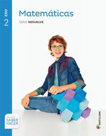 Solucionario Matematicas 2 ESO Santillana Serie Resuelve Proyecto Saber Hacer